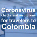 Can I travel to Colombia now during the Corona virus ?